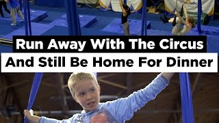 Run Away With The Circus And Still Be Home For Dinner