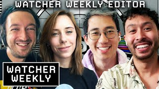 Ask Our Editor Anything • Watcher Weekly #029