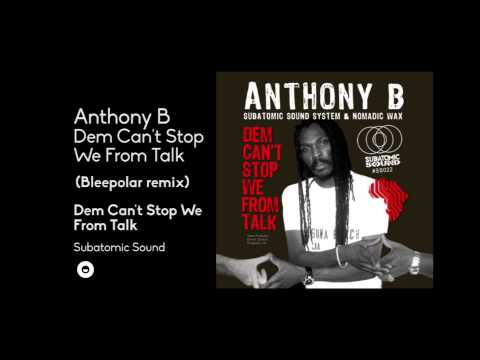 Anthony B - Dem Can't Stop We From Talk (Bleepolar Remix)