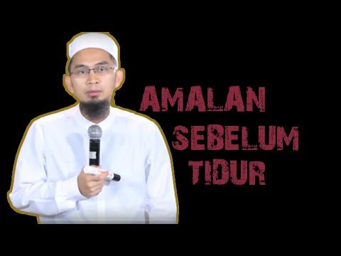 Amalan Sebelum Tidur Ustadz Adi Hidayat Lc MA