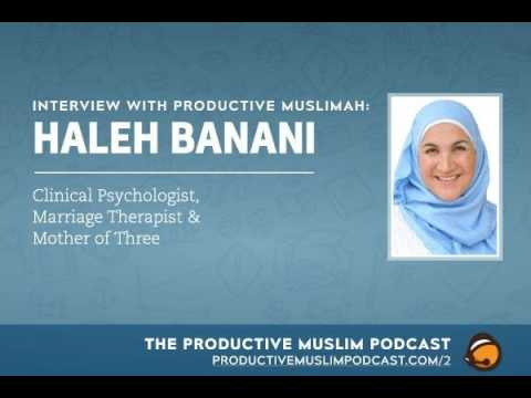 #1-1: Interview with Productive Muslimah: Haleh Banani (Clinical Psychologist, Marriage...
