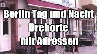 Berlin Tag und Nacht Drehorte mit Adressen