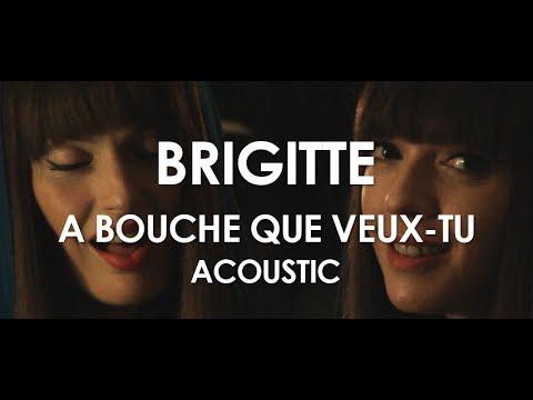 Brigitte - A Bouche Que Veux-Tu - Acoustic [ Live In Paris ]