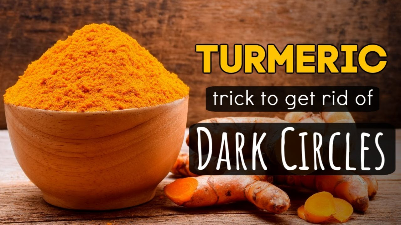 Turmeric Trick To Get Rid Of Dark Circles - YouTube