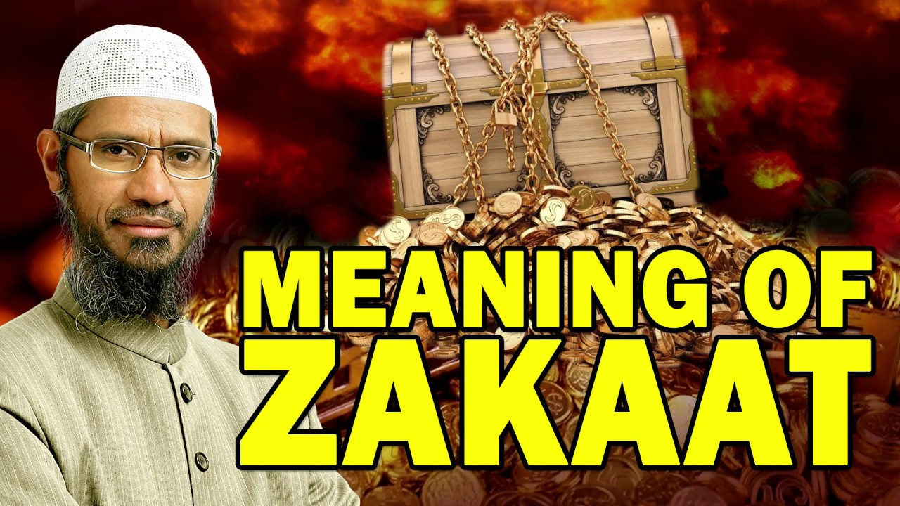 Meaning of Zakaat – Dr Zakir Naik