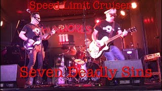 7 Deadly Sins (Travelling Wilburys ) Speed Limit Cruiser - Live at Clamores