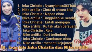 10 Lagu Inka Christie Dan Nike Ardilla( Lagu Kenangan )★  #NiKe#aRdIlA#InKa#cHrIsTiE