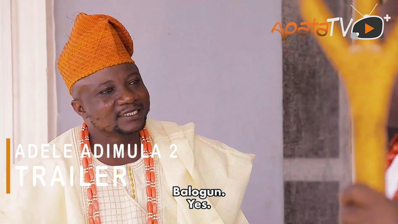 Download Adele Adimula 2 Yoruba Movie 2021 Now Showing On ApataTV+