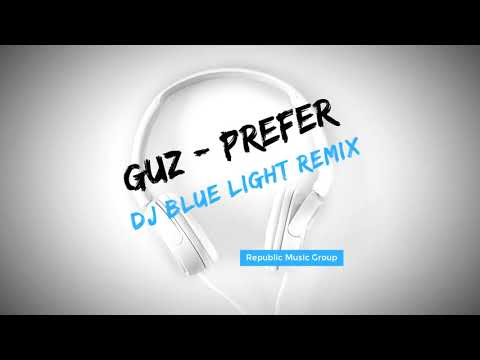 Guz - Prefer (Dj Blue Light Remix)