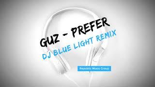 Guz - Prefer (Dj Blue Light Remix)