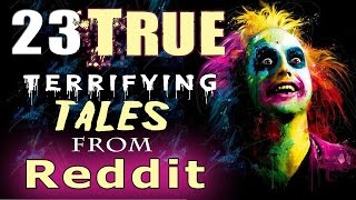 23 True Scary Horror Stories from Reddit // Lets Not Meet (Theme Stories Vol. 2)