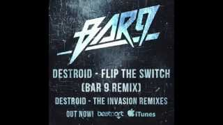 Destroid - Flip The Switch - (BAR9 Remix)