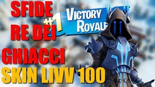 SFIDE RE OF THE GHIACCI SKIN LIVV100 PASS BATTLE #KIKKOSGARA422 #FORTNITE