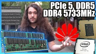 HW News - Intel PCIe 5 & DDR5 Support, 6GHz DDR4, & Huawei Loses ARM