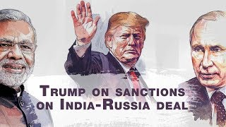 You\'ll know soon: Trump on CAATSA sanctions on India-Russia deal
