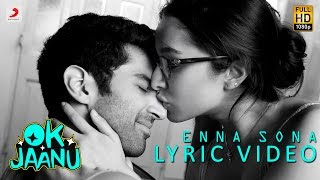 Download Hindi Video Songs - Enna Sona – Lyric Video | Shraddha Kapoor | Aditya Roy Kapur | A.R. Rahman | Arijit Singh