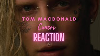 TOM MACDONALD - CANCER [REACTION] |I WAS NOT PREPARED TO SHED A TEAR WHILE REACTING TO TOM|