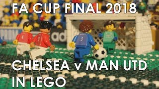 FA Cup 2018 • Chelsea vs Man Utd • Highlights in LEGO