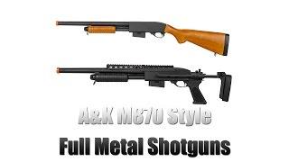 A&K M870 Full Metal Airsoft Spring Powered Shotguns