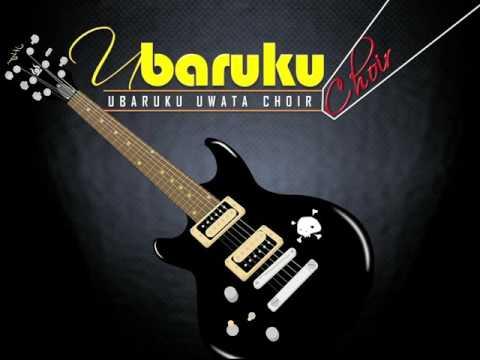UBARUKU (UWATA) - CHOIR -UPENDO