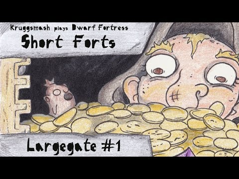 Dwarf Fortress Short Forts: Largegate #1- Scoundrels At The Gate