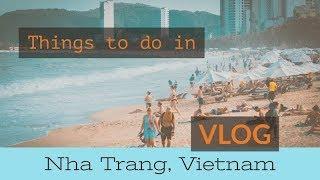 Things to do in Nha Trang, Vietnam (2018)