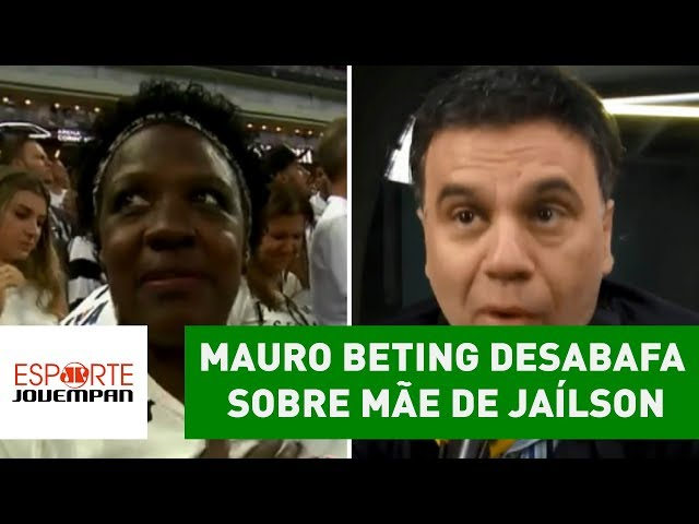 Mauro Beting DESABAFA após polêmica com MÃE de JAILSON!