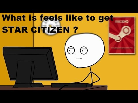 What is feels like to get Star Citizen ?