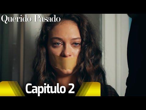 Querido Pasado - Capitulo 2 (Subtitulo Espanõl)   Sevgili Gecmis