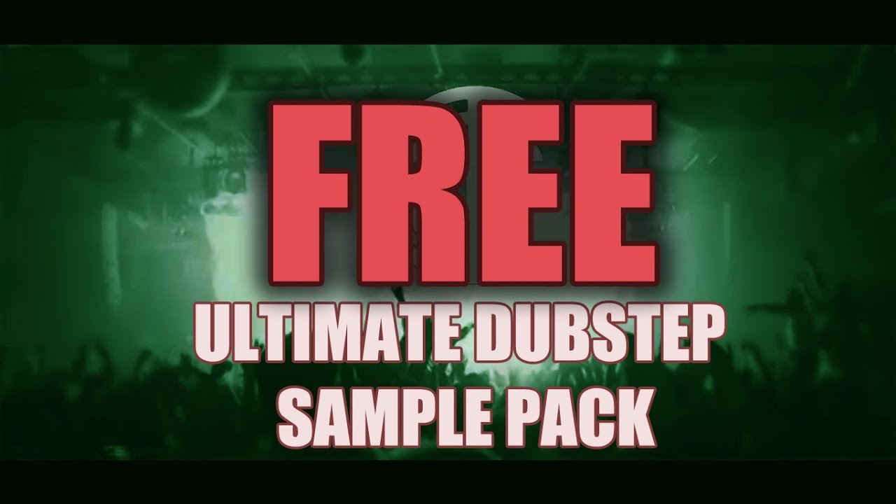 ULTIMATE DUBSTEP SAMPLE PACK (FREE DOWNLOAD) [MASSIVE PRESETS ...