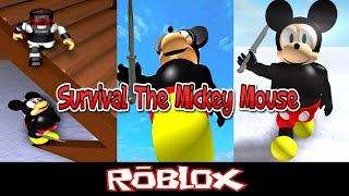 Survival The Mickey Mouse By Tom's Group Of Wisdom [Roblox]
