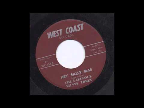 FABULOUS SILVER TONES - HEY, SALLY MAE - WEST COAST