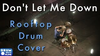 """The Chainsmokers & Daya - """"Don't Let Me Down"""" Rooftop Drum Cover 