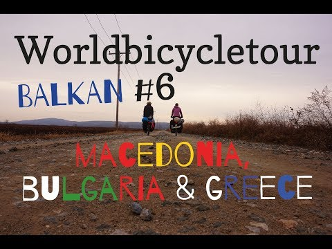 Bicycletouring the Balkans - Macedonia, Bulgaria and Greece - With ENG Subs