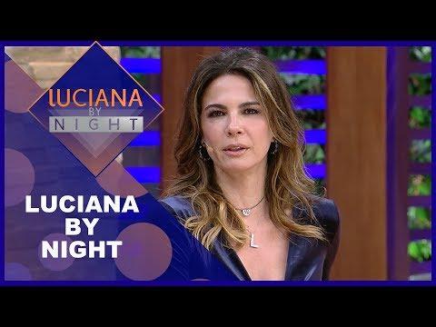 Luciana by Night recebeJuju Salimeni e Adriana Alves - Completo 31/07/2018