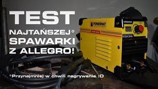 TEST SPAWARKI Powermat PM‑MMA‑280SM - Czy NAJTAŃSZA SPAWARKA MMA na Allegro w ogóle spawa?!