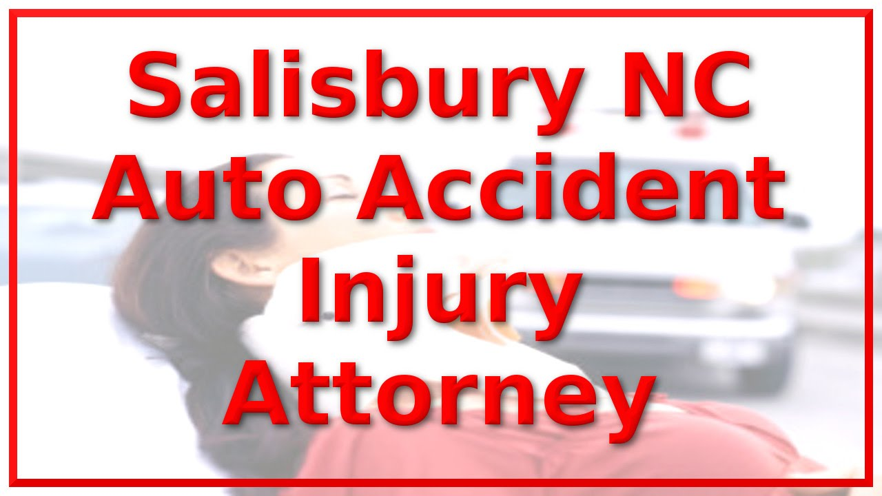 Auto Accident Lawyer Salisbury NC - Call 1-888-641-3318 - Auto Crash  Sufferers ONLY!