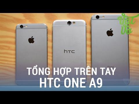 Vật Vờ| Đánh giá HTC One A9 - tổng hợp từ các trang công nghệ