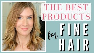 Best Products For Fine Hair 2018 | Fine Hair Styling Must Haves