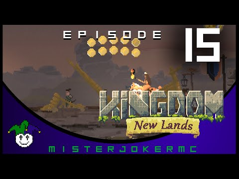 Kingdom New Lands Gameplay - 15 - How to get LOTS of money w/ No Farms!