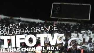 CURVA SUD MAGANA. .. CHANT 'PALABRA GRANDE' - Ultras Channel No.1