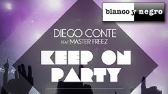 Diego Conte Feat. Master Freeze - Keep On Party