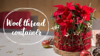 Last-minute gift: Wool thread container for a poinsettia