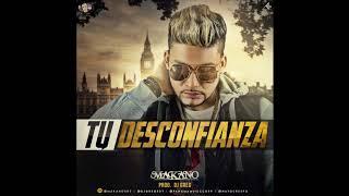 Makano - Tu Desconfianza  (Audio Oficial)
