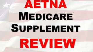 Aetna Medicare Supplement Plan Review | Aetna Medigap Plan Reviews