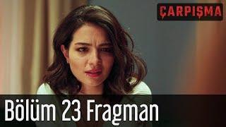 Çarpışma 23 Bölüm Fragman