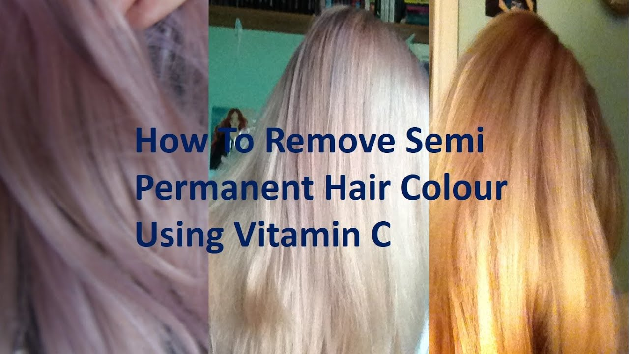 How to Remove Semi Permanent Hair Dye Using Vitamin C ...