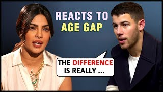Nick Jonas FINALLY REACTS To His Age Difference With Priyanka Chopra
