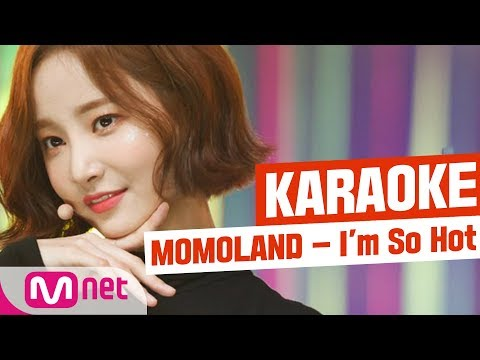 [MSG Karaoke] MOMOLAND - I'm So Hot