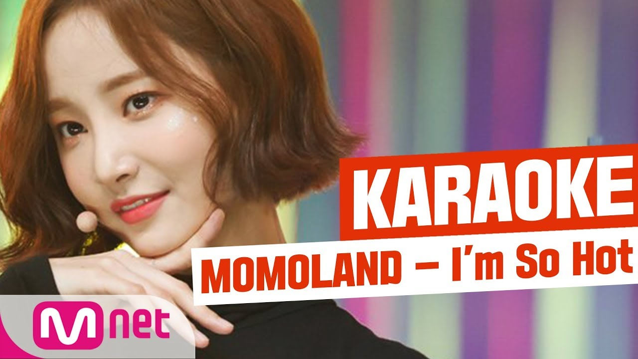 [MSG Karaoke] MOMOLAND - I'm So Hot